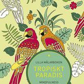Tropiskt paradis - Lilla målarboken